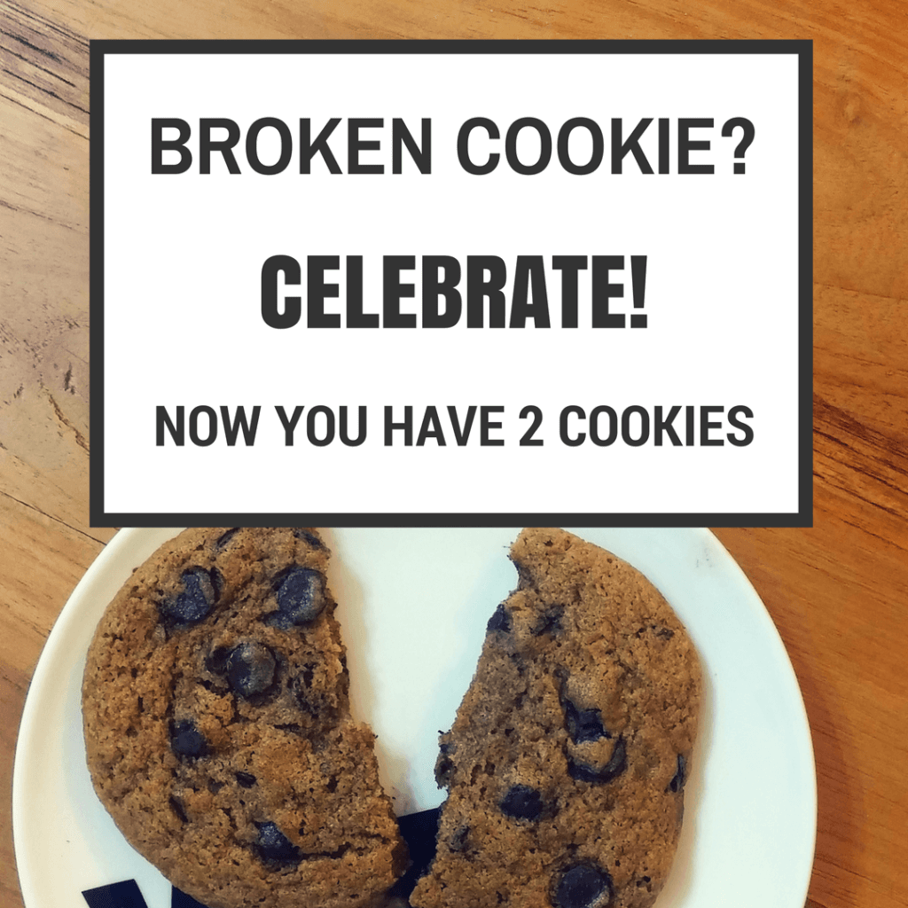 broken cookie? celebrate it! now you have 2 cookies | always find the silver lining! accidentallycrunchy.com