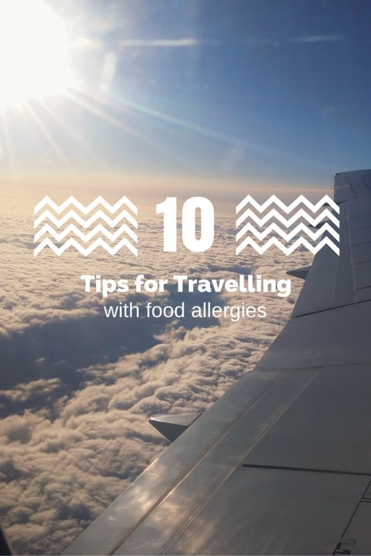 Ten Tips for Travelling with Food Allergies